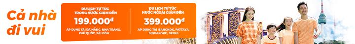 Tiết Kiệm đến 30% - Hơn 300 điểm du lịch nổi tiếng: Thái Lan, Singapore, Việt Nam...